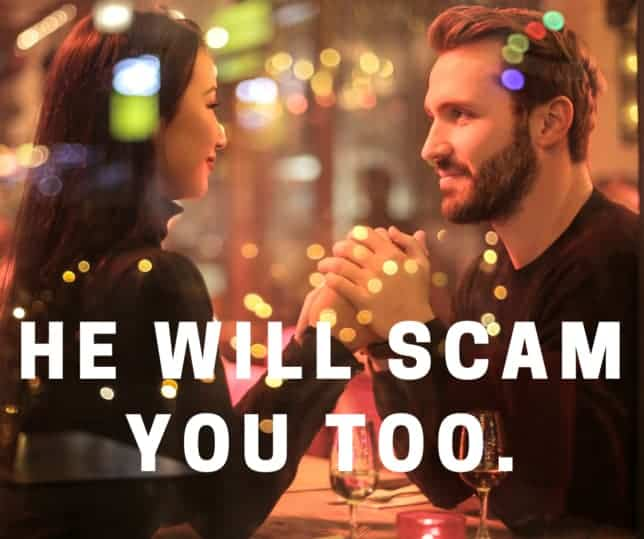 If you date a scammer he will scam you too