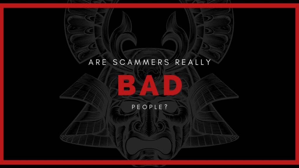 Scammers bad people